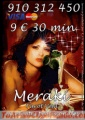 Videntes y Tarotistas Meraki  5€ 15 min.7€ 20 min.9€ 30min..910312450 / 806 002109