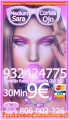 Tarot  Sara Cortes 932 424 775  desde 4€ 15 min, 7€ 20mts 9€ 30mts. 60M 20