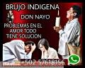BRUJO MAYOR DE GUATEMALA DON NAYO AYUDA DIGNA Y REAL ALA DISTANCIA +502 57618156